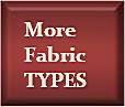 We carry all fabric types - velvet, canvas, denim, chenille, tapestry, plaids, stripes and more.
